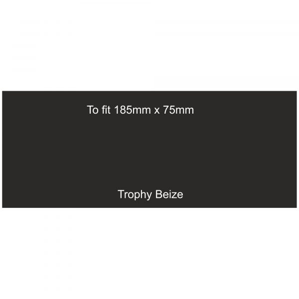 Trophy Beize Self-Adhesive Backed 185mm x 75mm